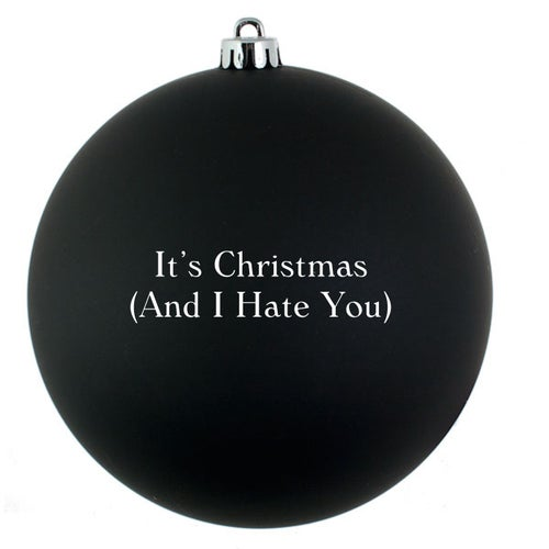 It's Christmas (And I Hate You)