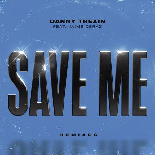 Save Me (feat. Jaime Deraz)