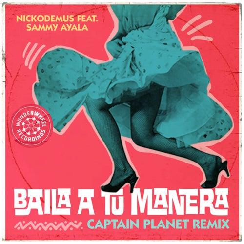 Baila a tú Manera (Captain Planet Remix)