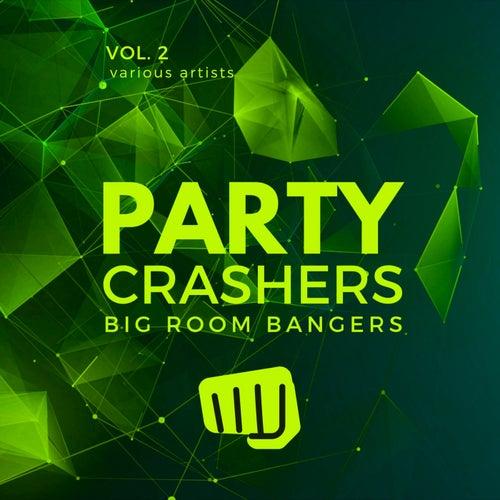 Party Crashers (Big Room Bangers), Vol. 2