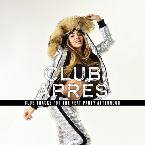Club Aprês: Club Tracks for the Neat Party Afternoon