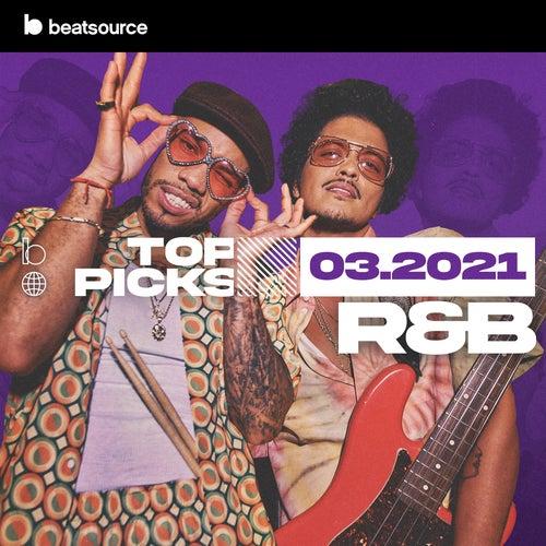 R&B Top Picks March 2021 playlist
