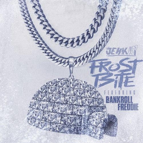 Frostbite (feat. Bankroll Freddie)