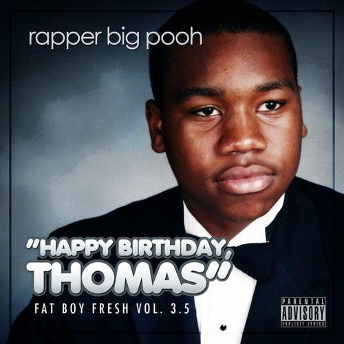 Fat Boy Fresh Volume 3.5: Happy Birthday Thomas (Deluxe Edition)