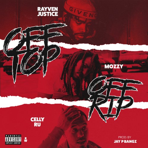 Off Top, Off Rip (feat. Mozzy & Celly Ru) [Hosted by Dj Carisma]