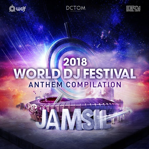 2018 World DJ Festival Anthem Compilation