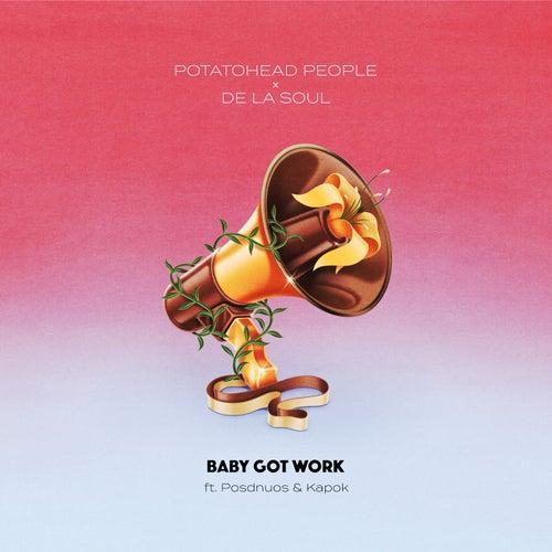 Baby Got Work (feat. Posdnuos & Kapok)