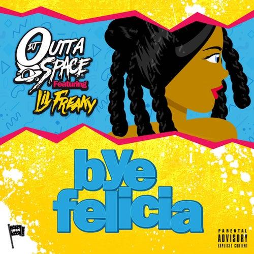 Bye Felicia (feat. Lil Freaky)