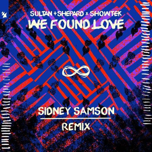 We Found Love - Sidney Samson Remix