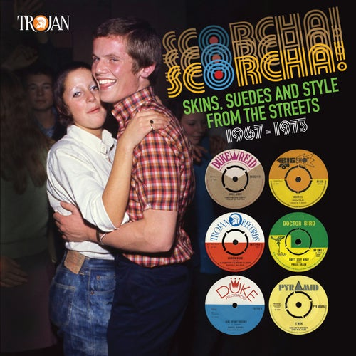 Scorcha!: Skins, Suedes and Style from the Streets (1967 - 1973)