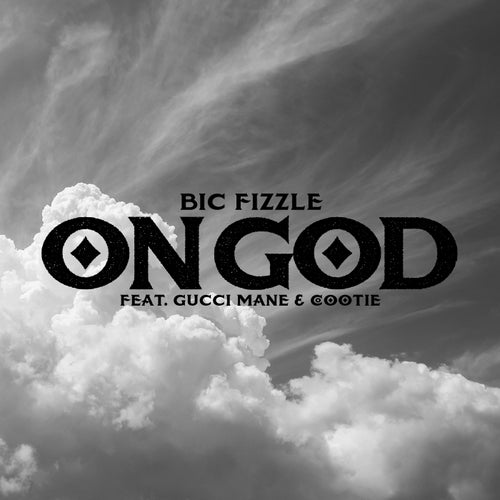 On God (feat. Gucci Mane & Cootie)