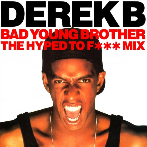 Bad Young Brother (The Hyped to F*** Mix)