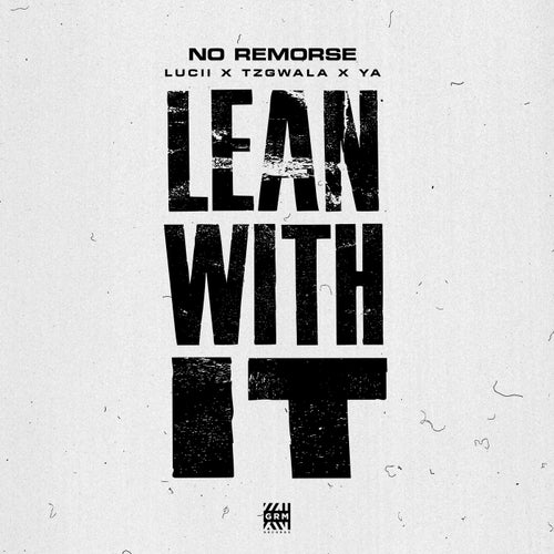 Lean With It (feat. Lucii, Young A6 & Tzgwala)