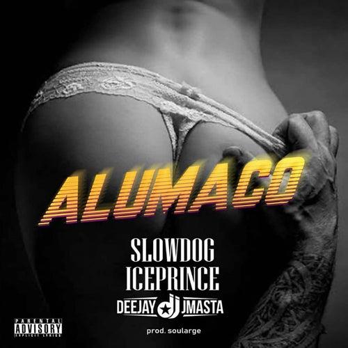 Alumaco (feat. Ice Prince & Deejay J Masta)