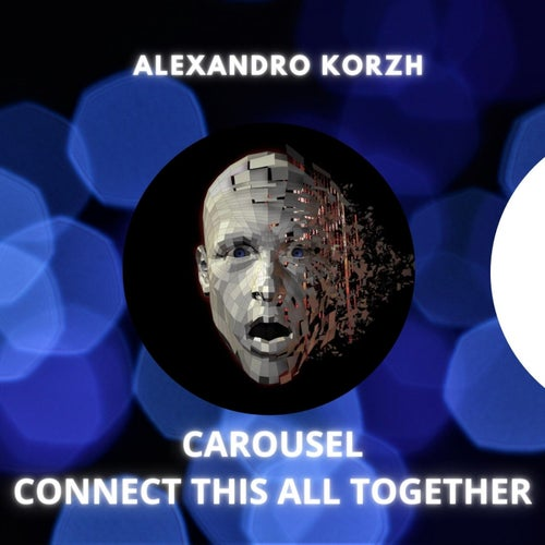 Carousel / Connect This All Together