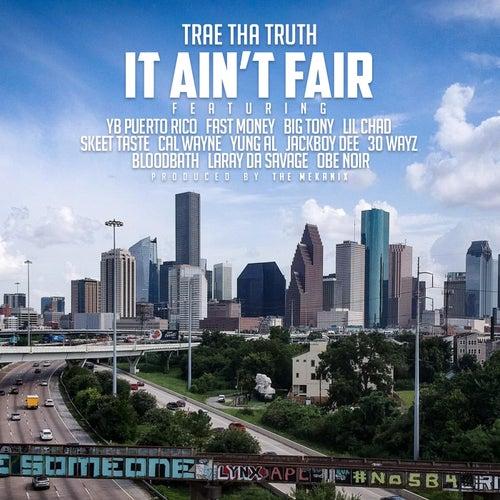 It Ain't Fair (feat. YB Puerto Rico, Fast Money, Big Tony, Lil Chad, Skeet Taste, Cal Wayne, Yung Al, Jackboy Dee, 30 Wayz, Bloodbath, Laray Da Savage & OBE NOIR)