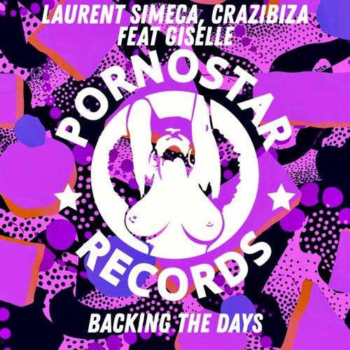 Laurent Simeca, Crazibiza Feat Giselle - Backing The Days