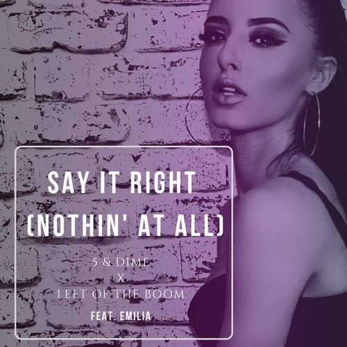 Say It Right (Nothin' at All)