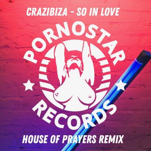 Crazibiza - So In Love ( House Of Prayers Remix )
