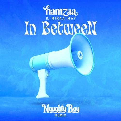 IN BETWEEN (feat. Miraa May) [Naughty Boy Remix]