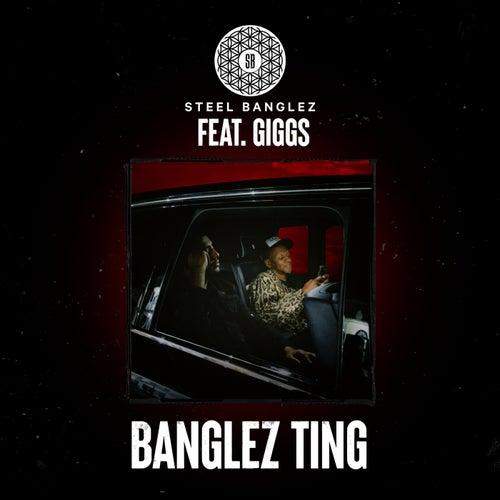 Banglez Ting (feat. Giggs)