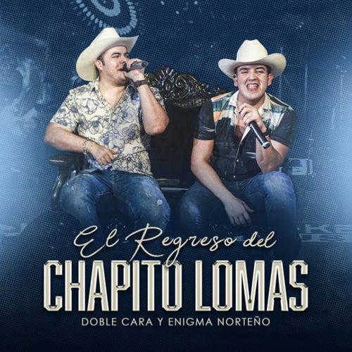 El Regreso Del Chapito Lomas