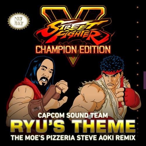 Ryu's Theme (The Moes Pizzeria Steve Aoki Remix)