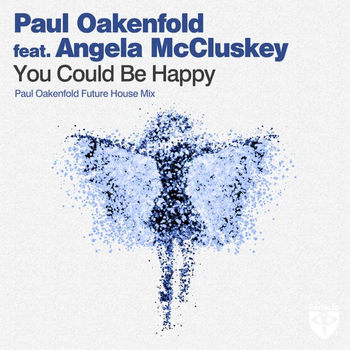 You Could Be Happy - Paul Oakenfold Future House Mix