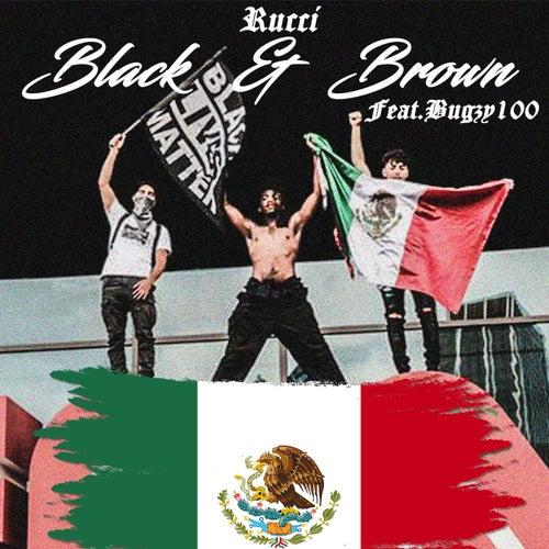 Black & Brown (feat. Bugzy100)