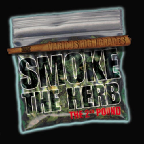 Smoke The Herb: The 2nd Pound