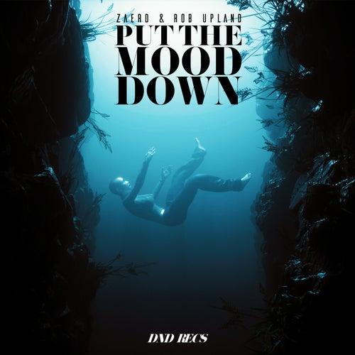 Put The Mood Down