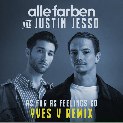 As Far as Feelings Go - Yves V Remix