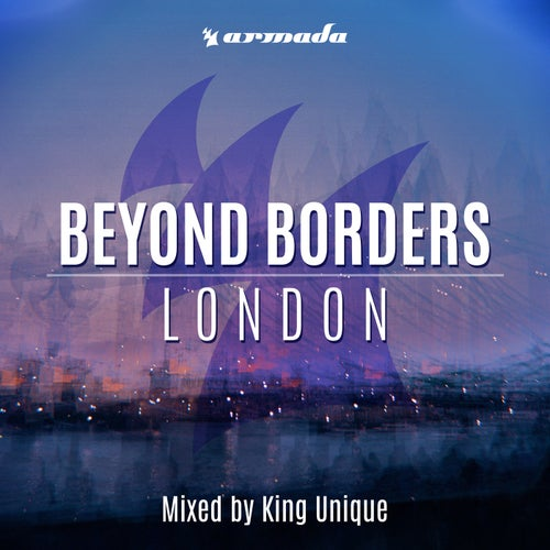 Beyond Borders: London (Mixed by King Unique)