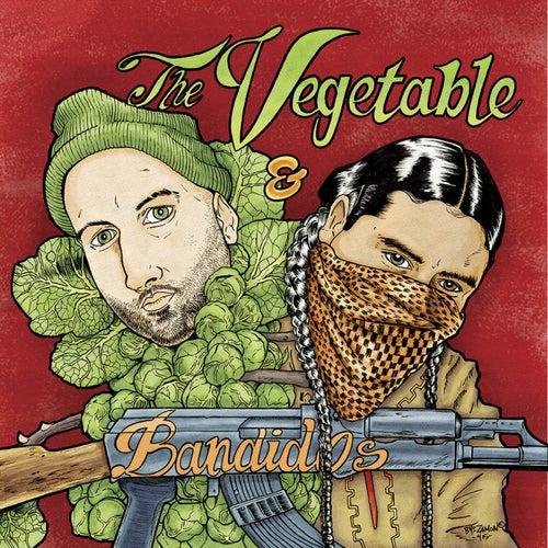 The Vegetable & the Bandidos