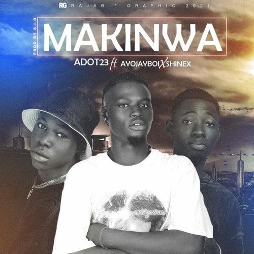 Makinwa (feat. Ayojayboi & Shinex)
