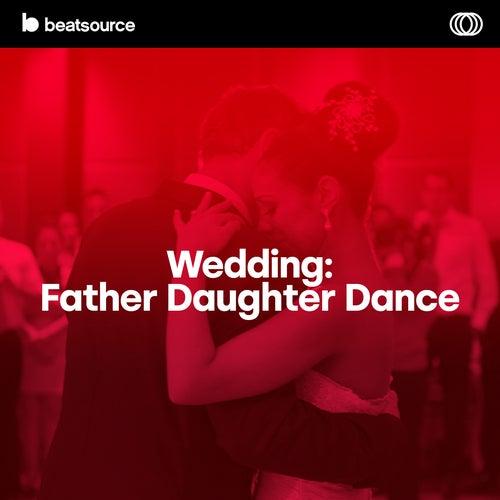 Wedding - Father Daughter Dance playlist