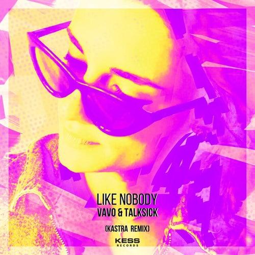 Like Nobody (Kastra Remix)