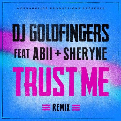 Trust Me (feat. Sheryne, Abii) [Remix]