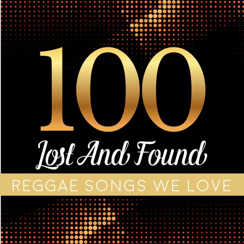 100 Lost and Found Reggae Songs We Love
