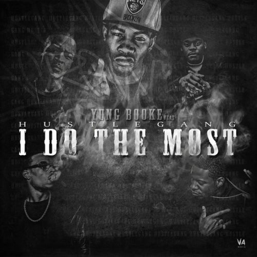 I Do The Most (feat. Hustle Gang) - Single