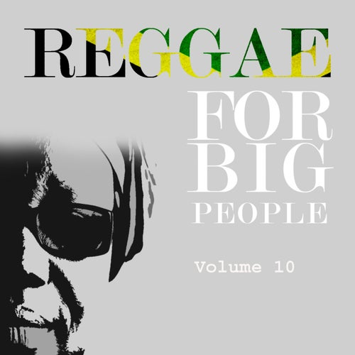 Reggae For Big People Vol 10