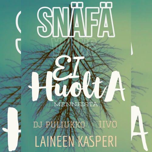 Ei huolta menneistä (feat. Laineen Kasperi, Iivo & DJ Puliukko)