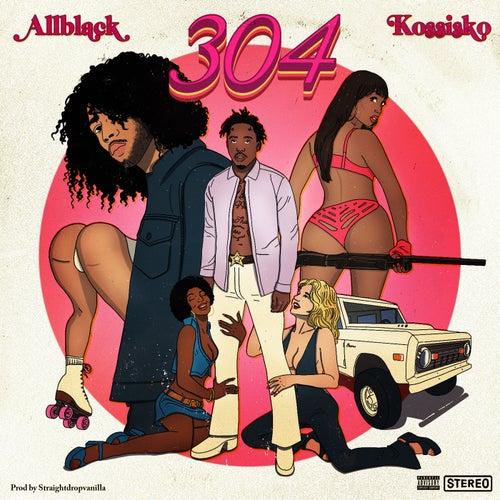 304 (feat. Kossisko)