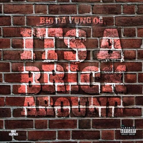 It's A Brick Around