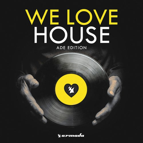 We Love House - ADE Edition - Extended Versions