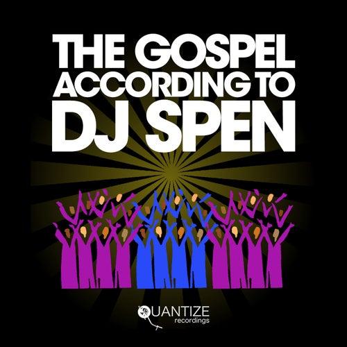 The Gospel According To DJ Spen