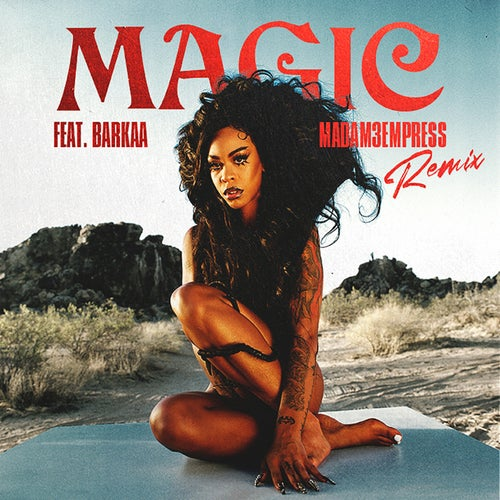 Magic (feat. BARKAA & MADAM3EMPRESS) [Remix]