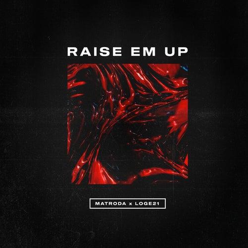 Raise Em Up