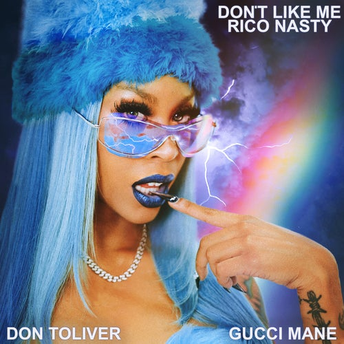 Don't Like Me (feat. Gucci Mane & Don Toliver)