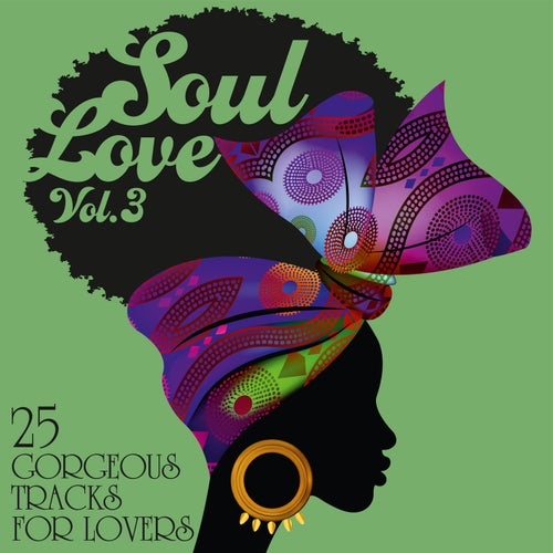 Soul Love: 25 Gorgeous Tracks for Lovers, Vol. 3